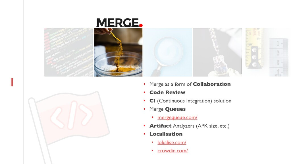 MERGE. • Merge as a form of Collaboration • Cod...