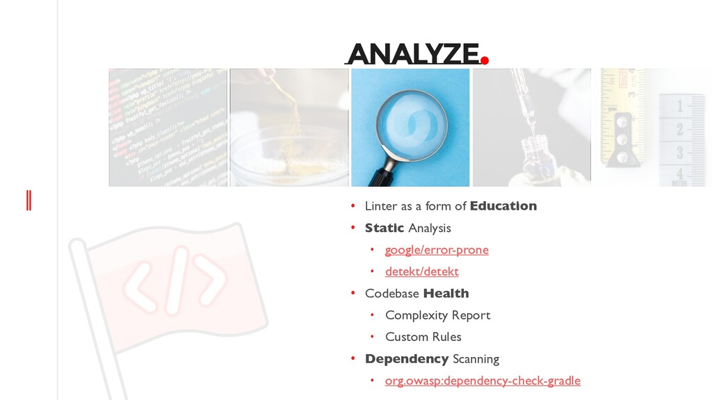 ANALYZE. • Linter as a form of Education • Stat...