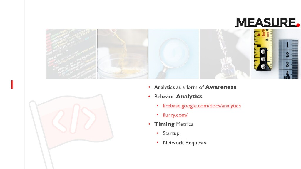 MEASURE. • Analytics as a form of Awareness • B...