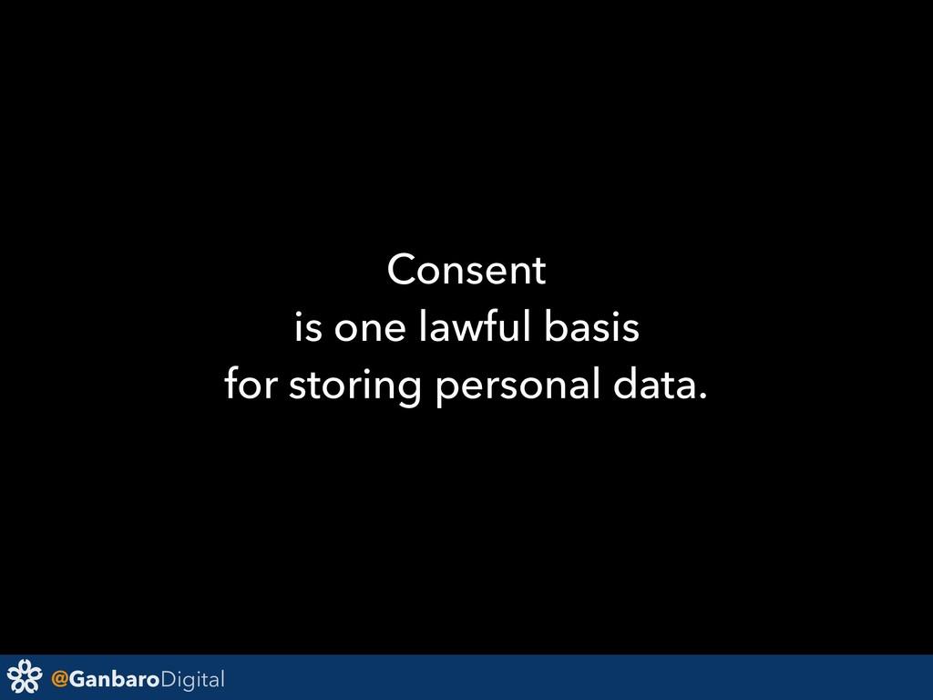 @GanbaroDigital Consent is one lawful basis for...