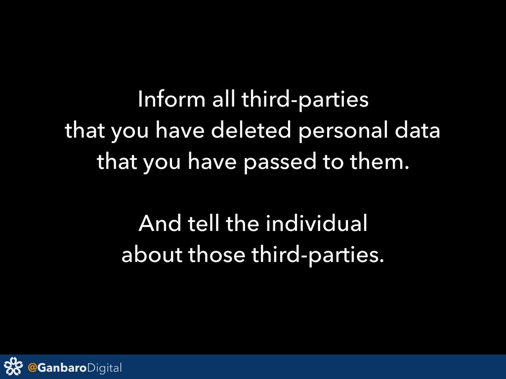 @GanbaroDigital Inform all third-parties that y...