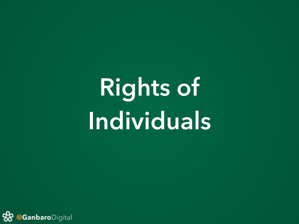 @GanbaroDigital Rights of Individuals