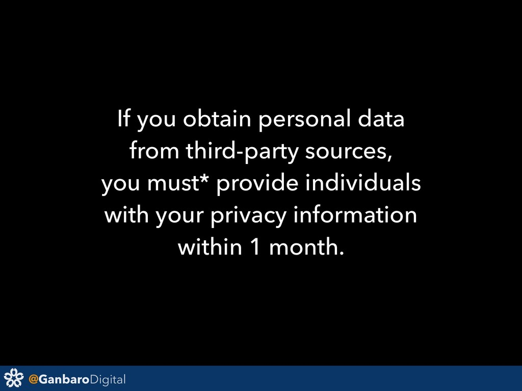 @GanbaroDigital If you obtain personal data fro...