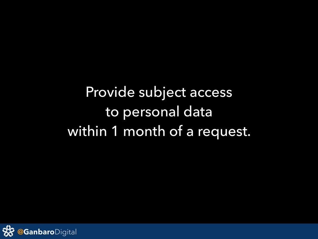 @GanbaroDigital Provide subject access to perso...