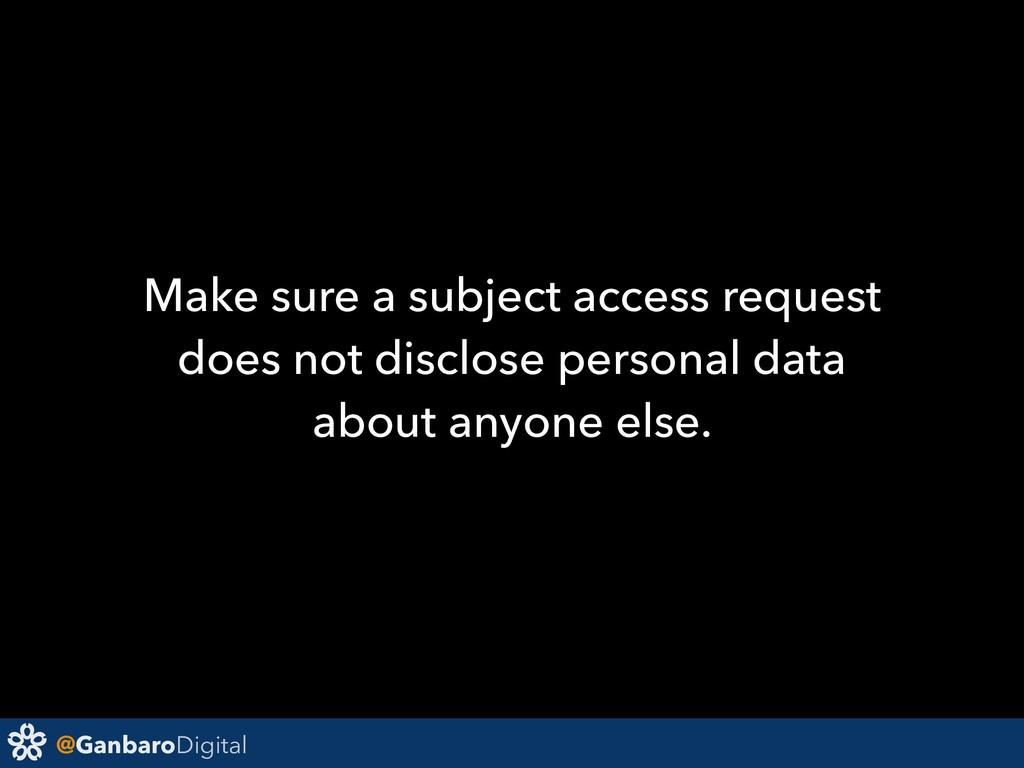 @GanbaroDigital Make sure a subject access requ...