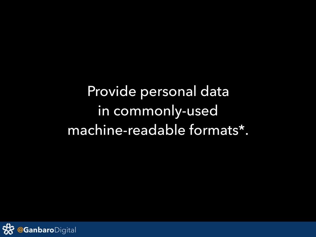 @GanbaroDigital Provide personal data in common...