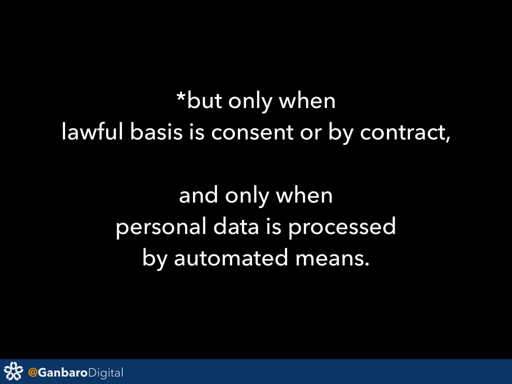 @GanbaroDigital *but only when lawful basis is ...