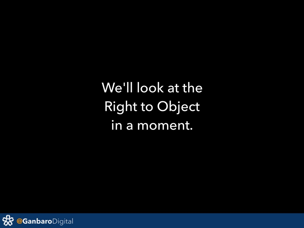 @GanbaroDigital We'll look at the Right to Obje...