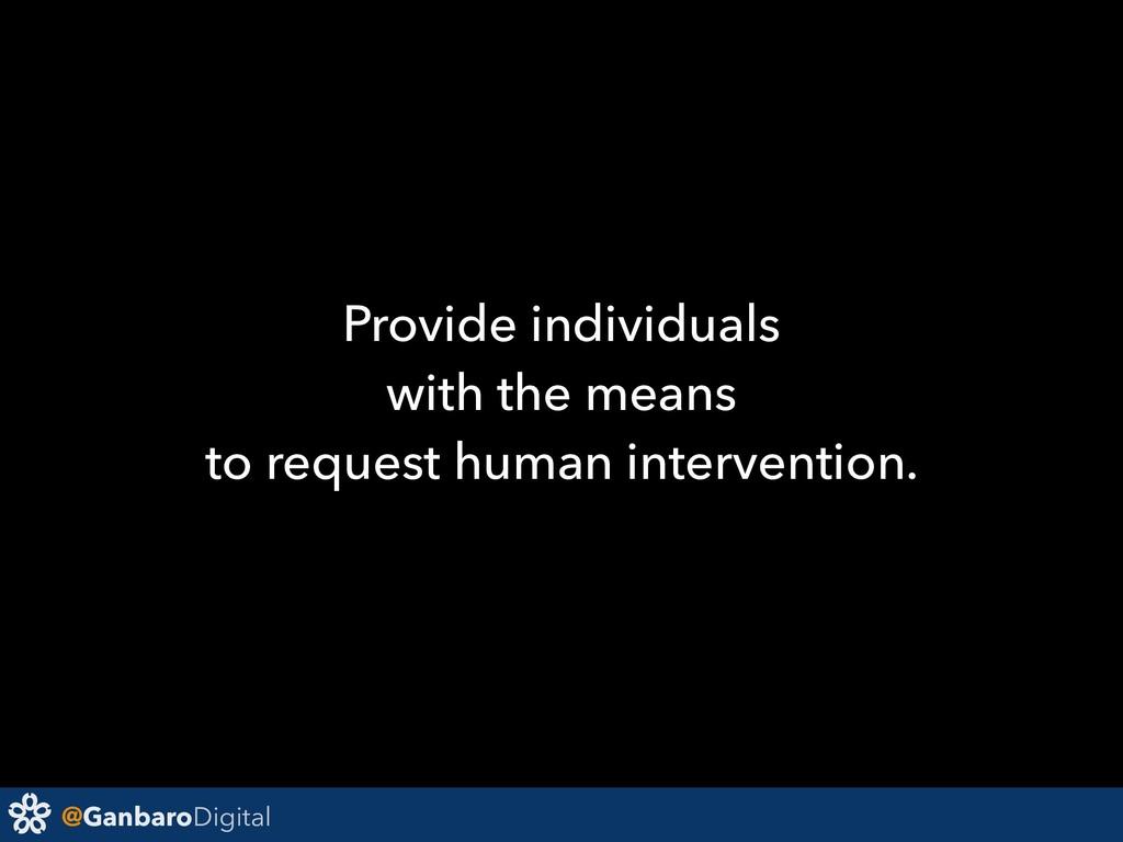 @GanbaroDigital Provide individuals with the me...