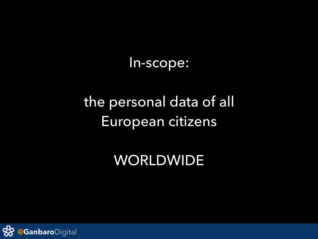 @GanbaroDigital In-scope: the personal data of ...