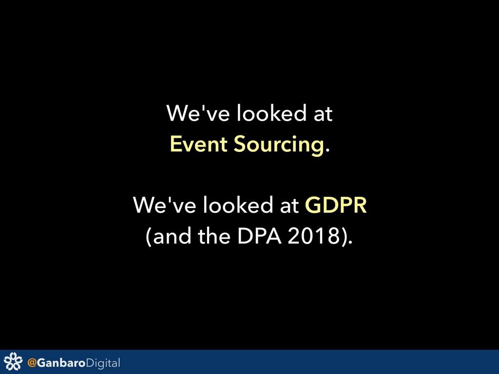 @GanbaroDigital We've looked at Event Sourcing....