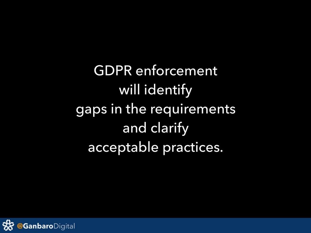 @GanbaroDigital GDPR enforcement will identify ...