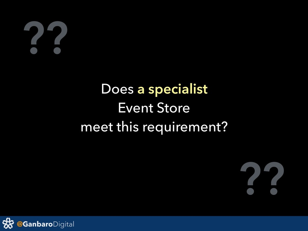 @GanbaroDigital ?? ?? Does a specialist Event S...