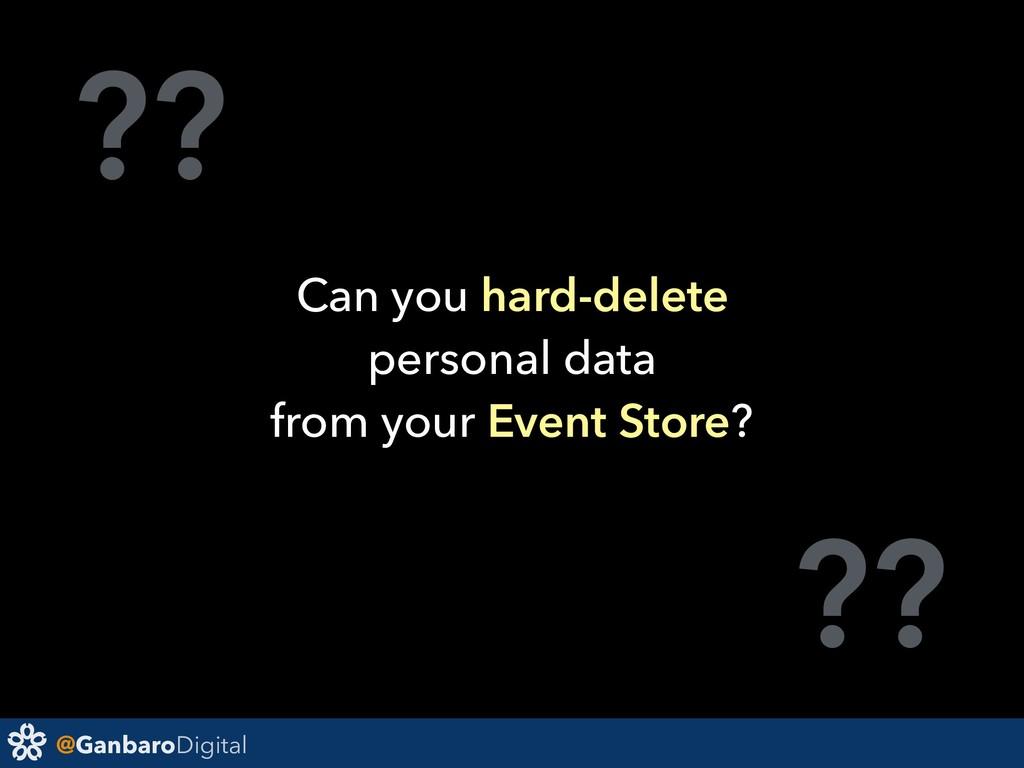 @GanbaroDigital ?? ?? Can you hard-delete perso...