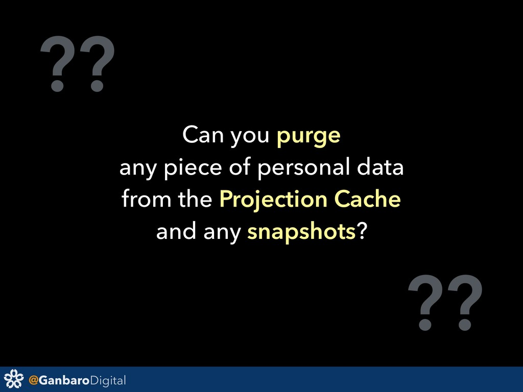 @GanbaroDigital ?? ?? Can you purge any piece o...