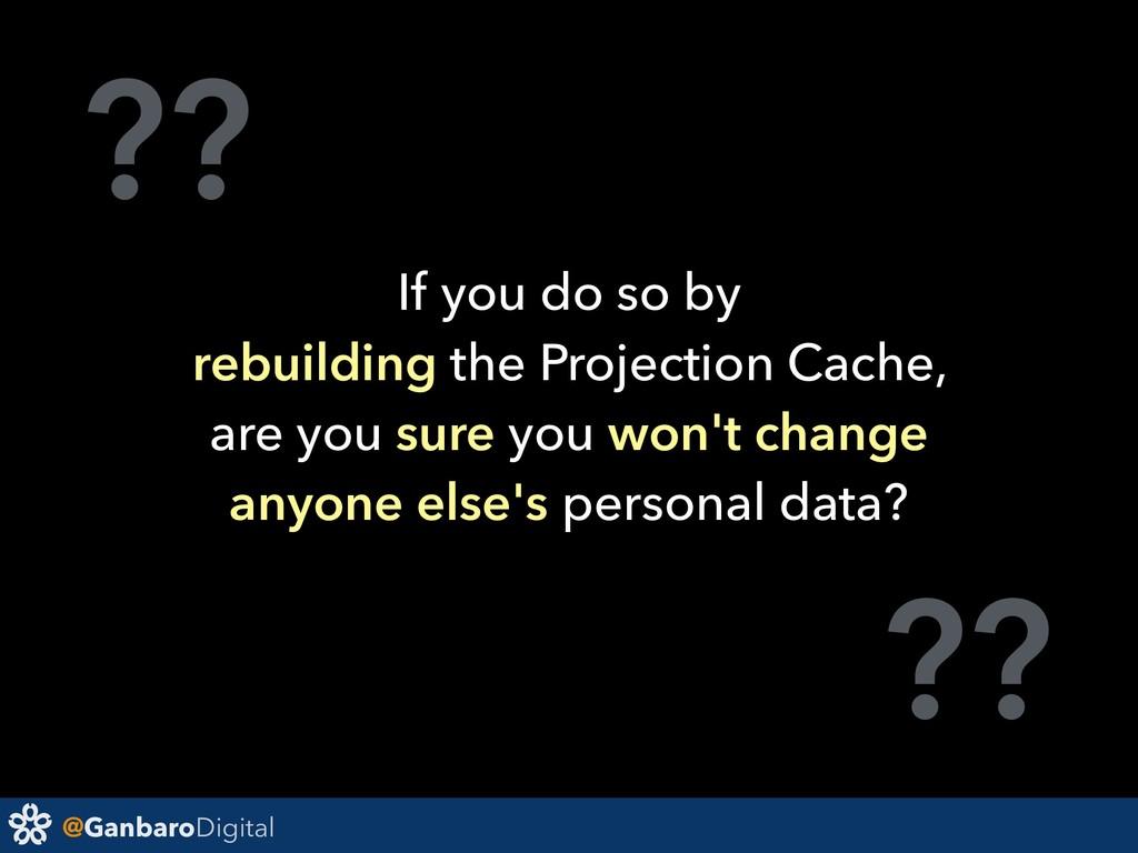 @GanbaroDigital ?? ?? If you do so by rebuildin...