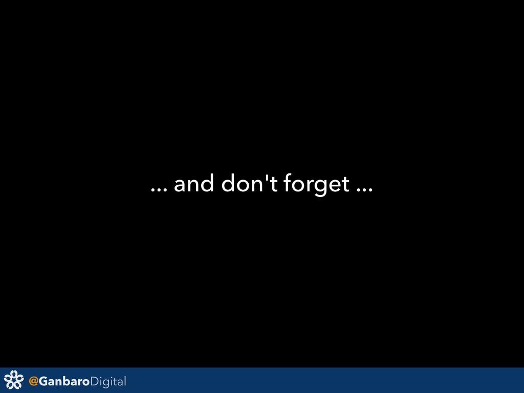 @GanbaroDigital ... and don't forget ...