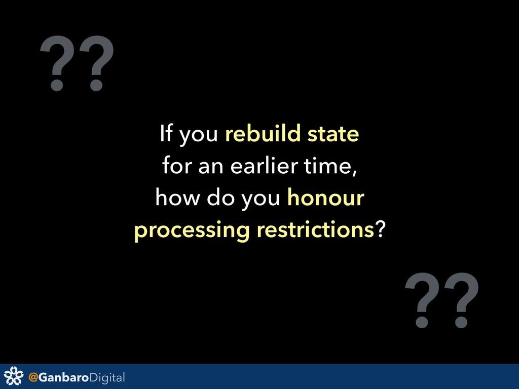 @GanbaroDigital ?? ?? If you rebuild state for ...