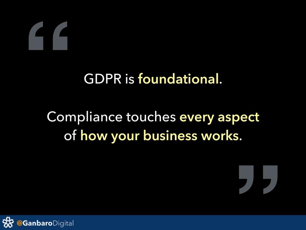 """@GanbaroDigital """"GDPR is foundational. Complian..."""