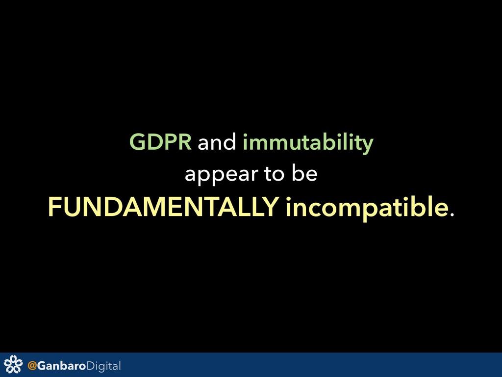 @GanbaroDigital GDPR and immutability appear to...