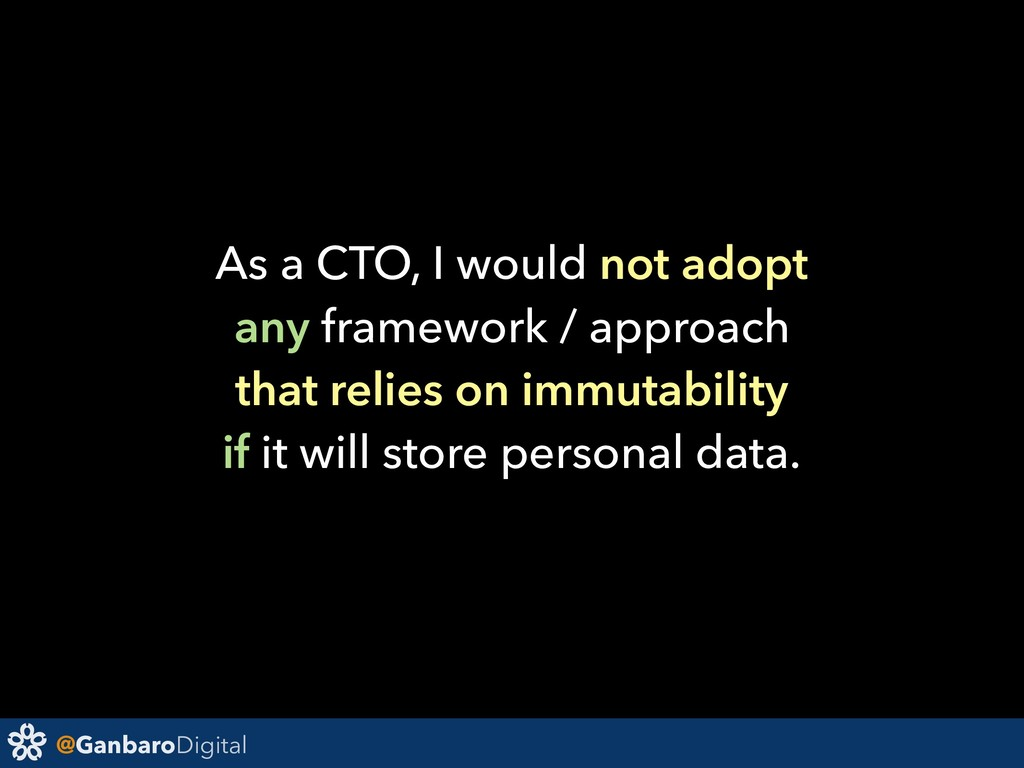 @GanbaroDigital As a CTO, I would not adopt any...