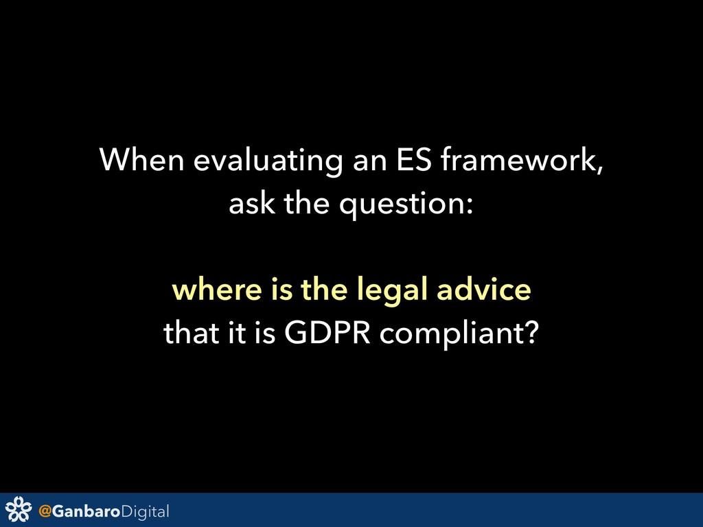 @GanbaroDigital When evaluating an ES framework...