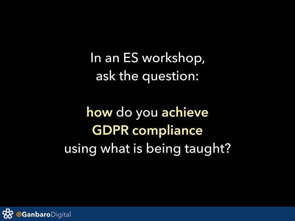 @GanbaroDigital In an ES workshop, ask the ques...