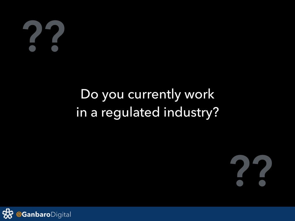 @GanbaroDigital ?? ?? Do you currently work in ...