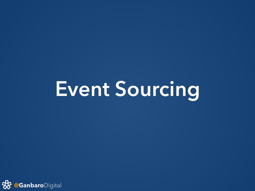 @GanbaroDigital Event Sourcing