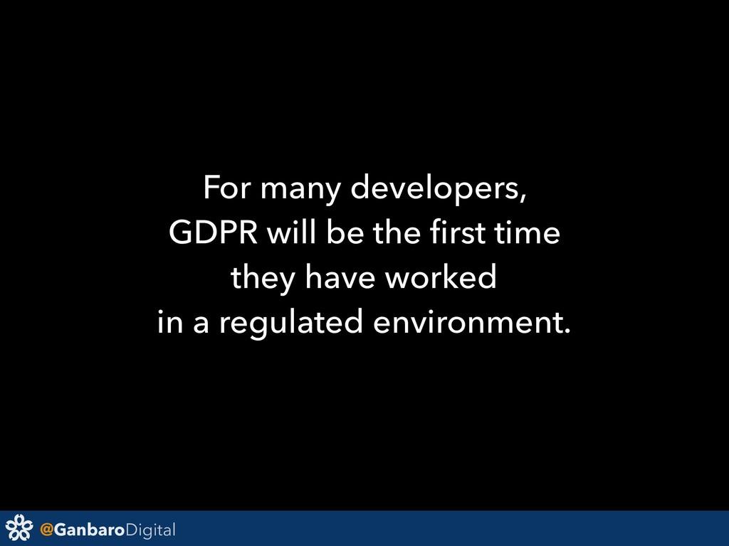 @GanbaroDigital For many developers, GDPR will ...