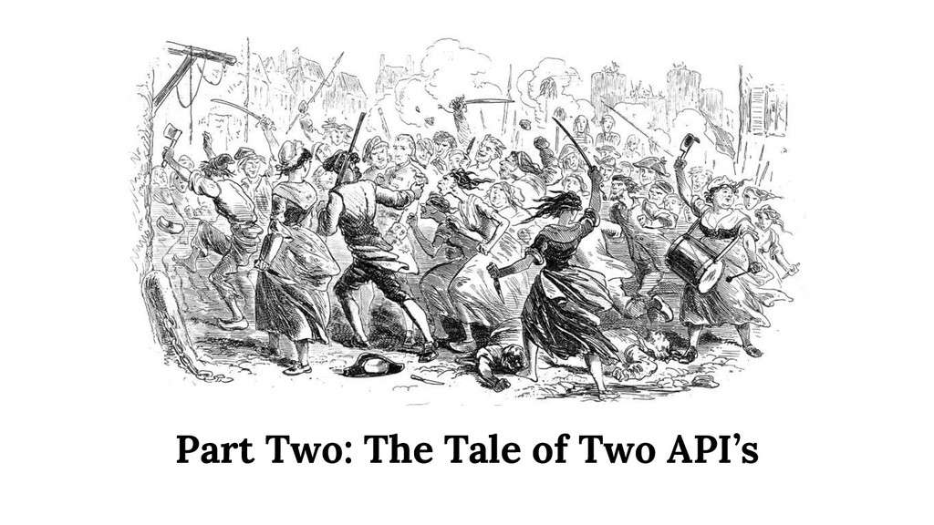 Part Two: The Tale of Two API's