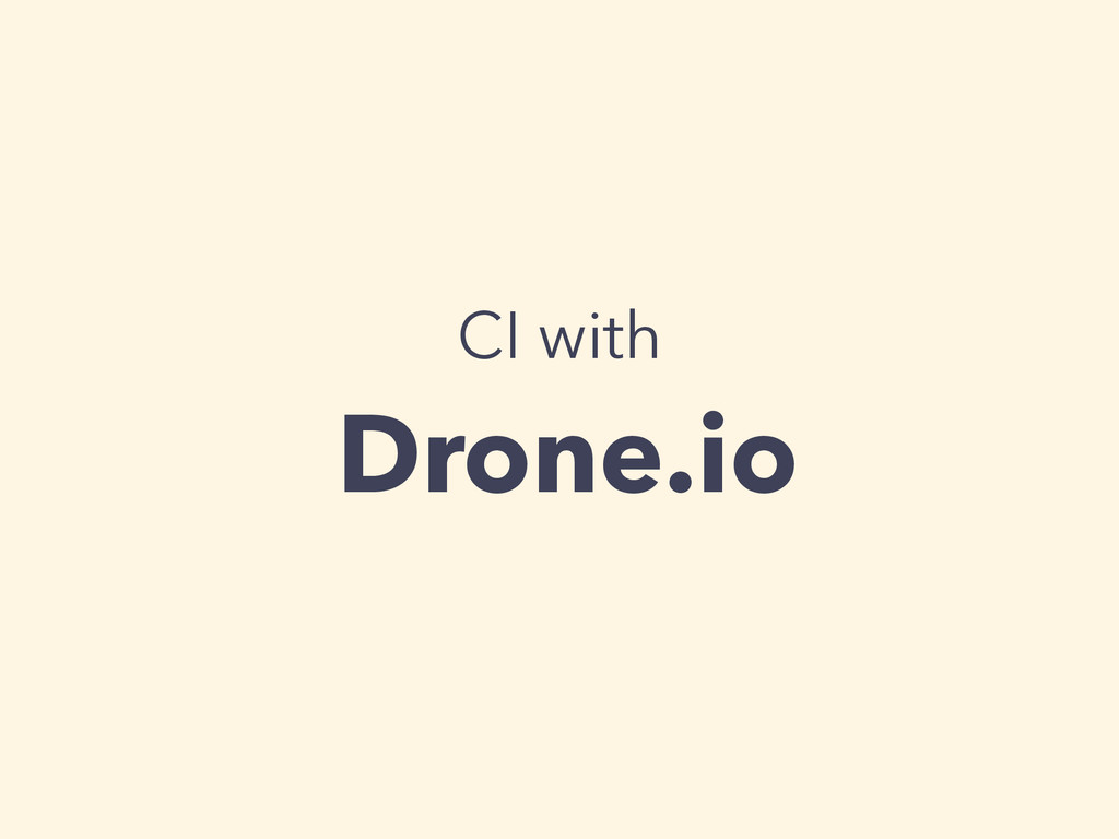 CI with Drone.io