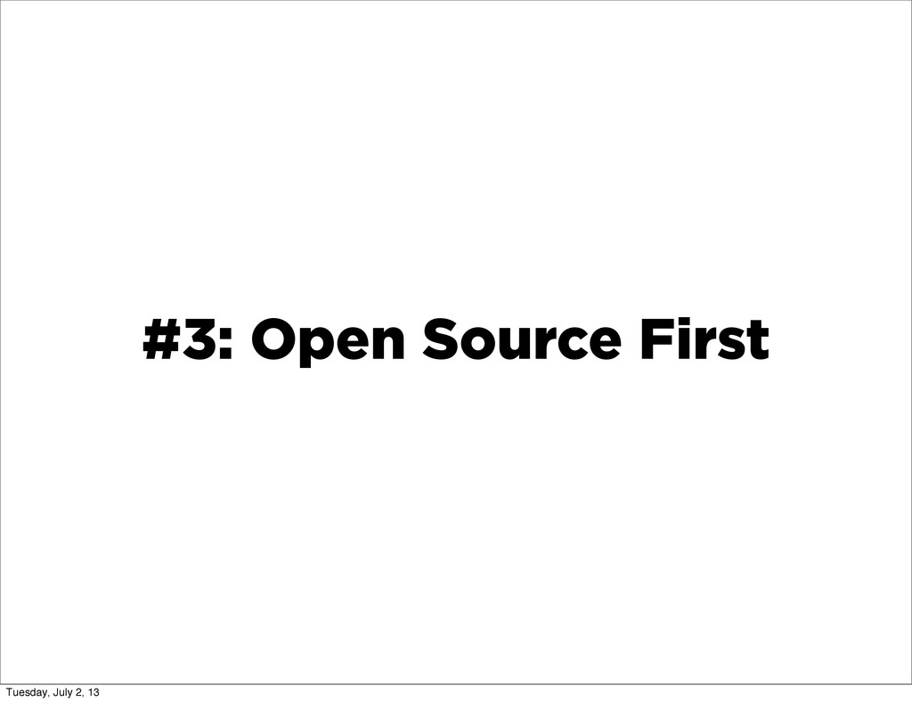 #3: Open Source First Tuesday, July 2, 13