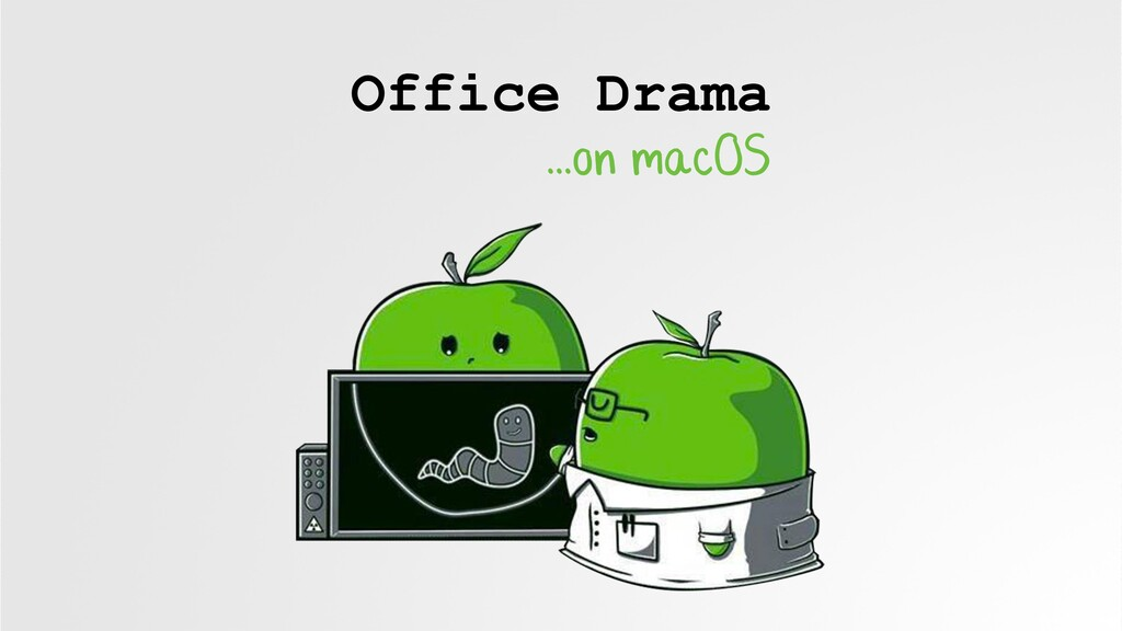Office Drama ...on macOS
