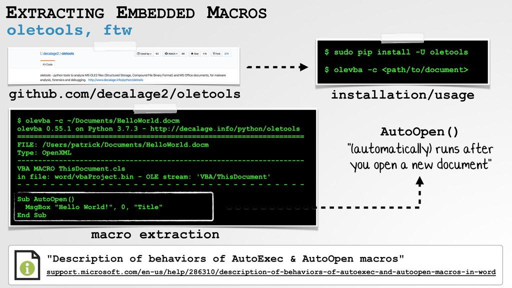 EXTRACTING EMBEDDED MACROS oletools, ftw $ sudo...