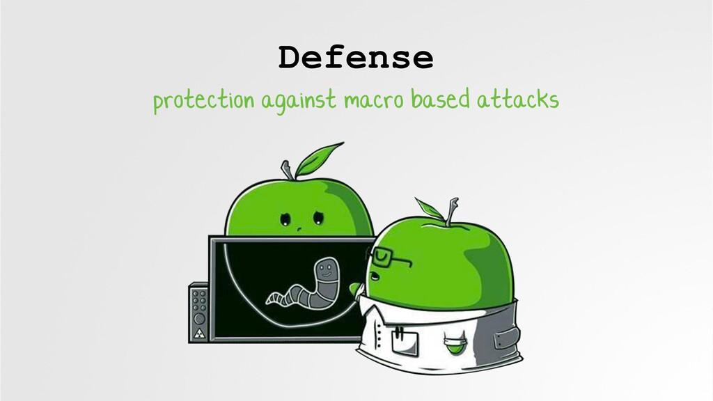 Defense protection against macro based attacks
