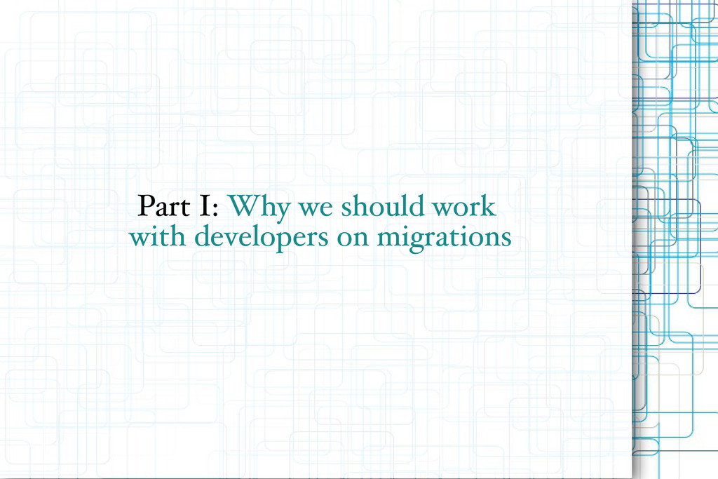 Part I: Why we should work with developers on m...