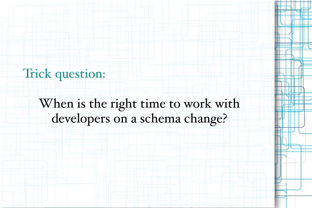 Trick question: When is the right time to work ...