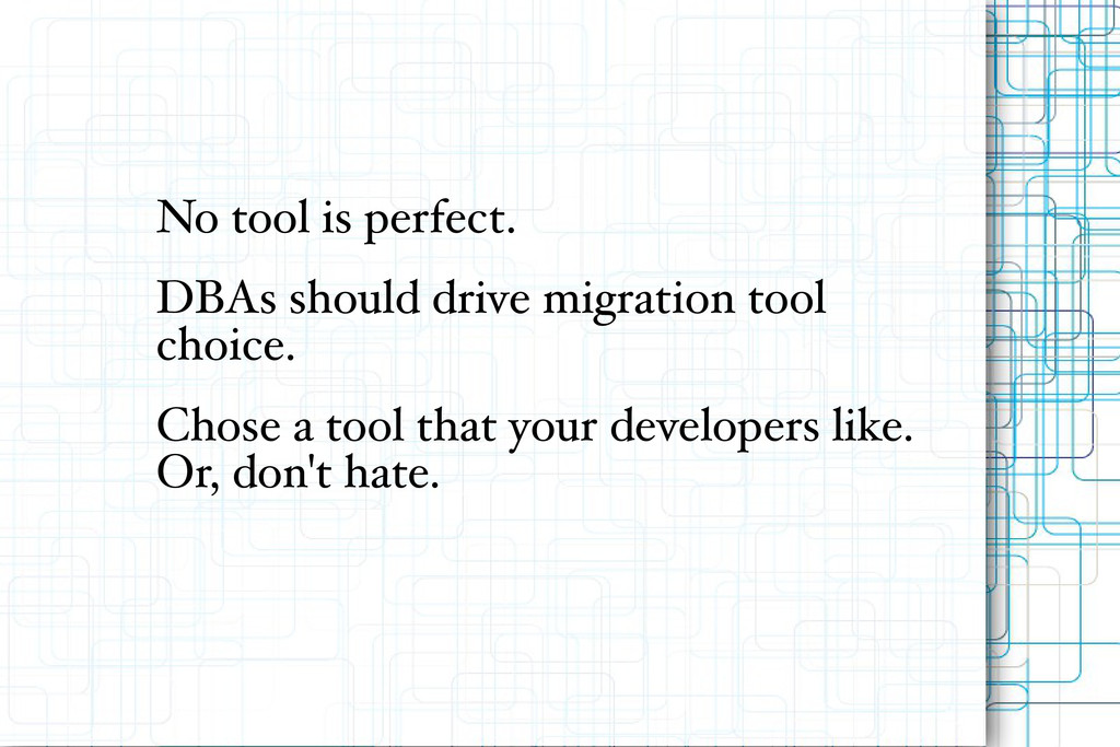 No tool is perfect. DBAs should drive migration...