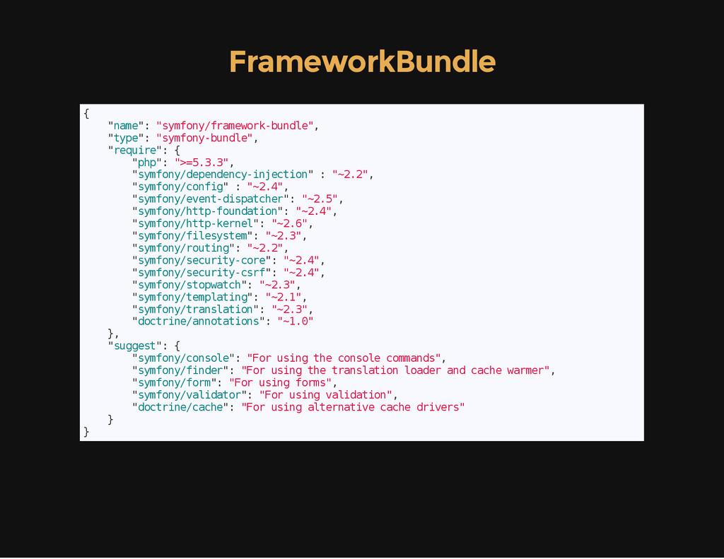"""FrameworkBundle { """" n a m e """" : """" s y m f o n y..."""