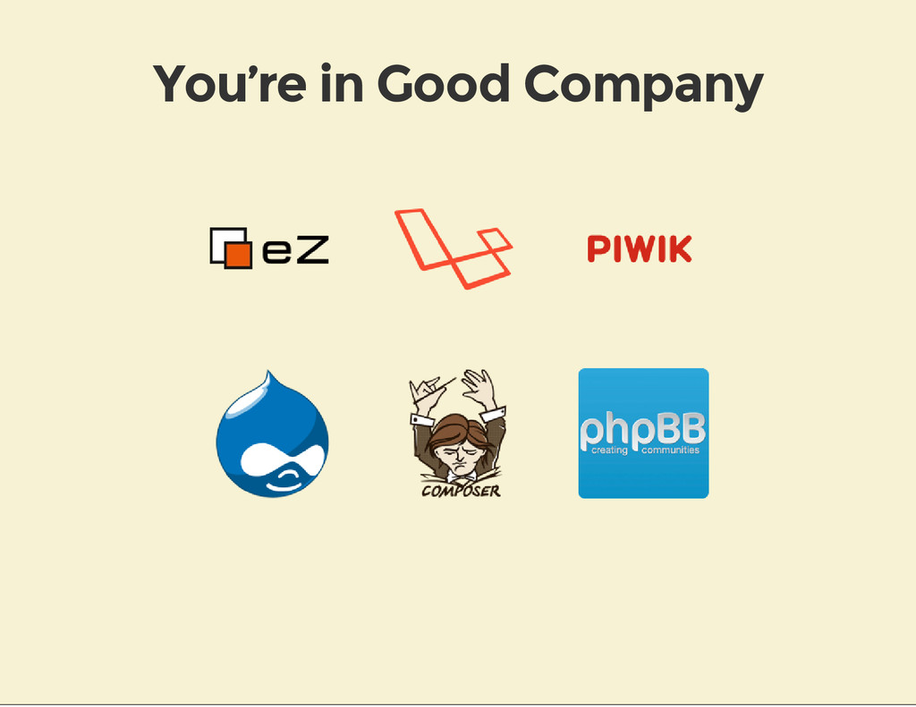 You're in Good Company
