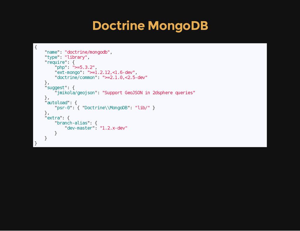 "Doctrine MongoDB { "" n a m e "" : "" d o c t r i ..."