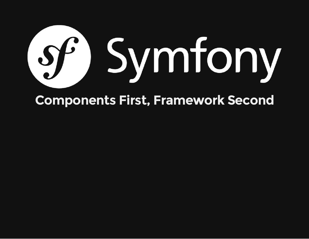 Components First, Framework Second