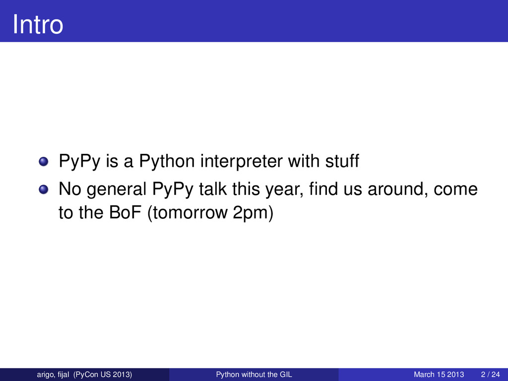Intro PyPy is a Python interpreter with stuff N...