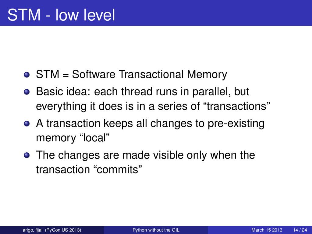 STM - low level STM = Software Transactional Me...