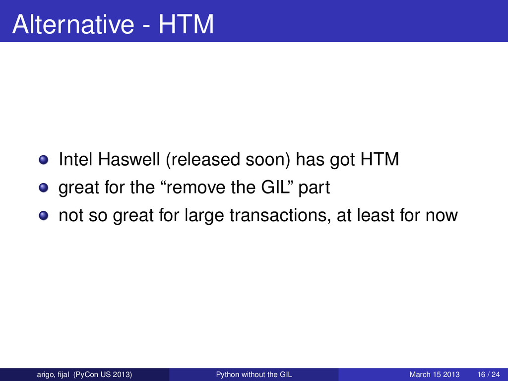 Alternative - HTM Intel Haswell (released soon)...