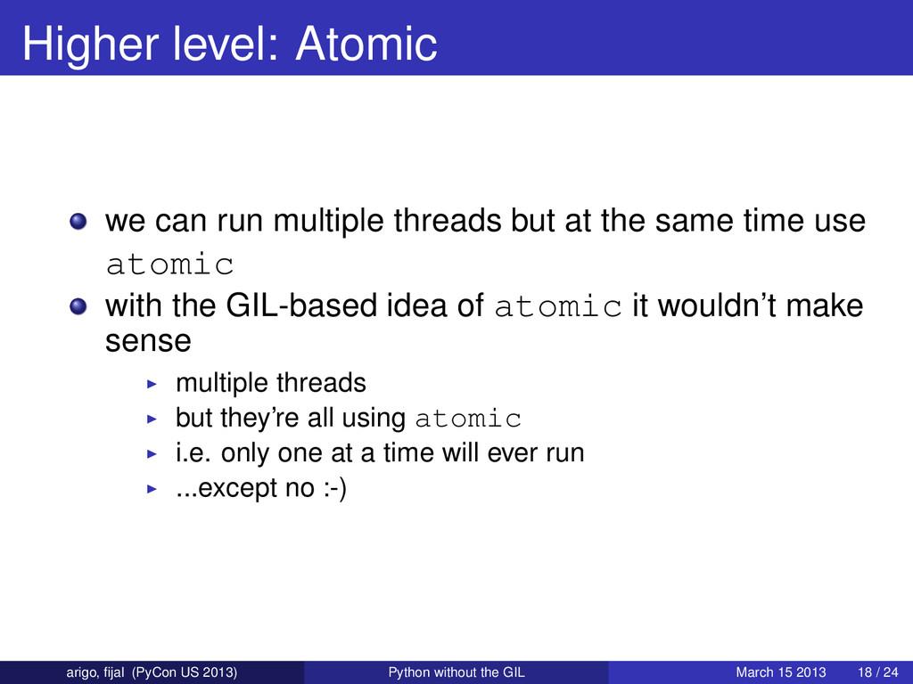 Higher level: Atomic we can run multiple thread...