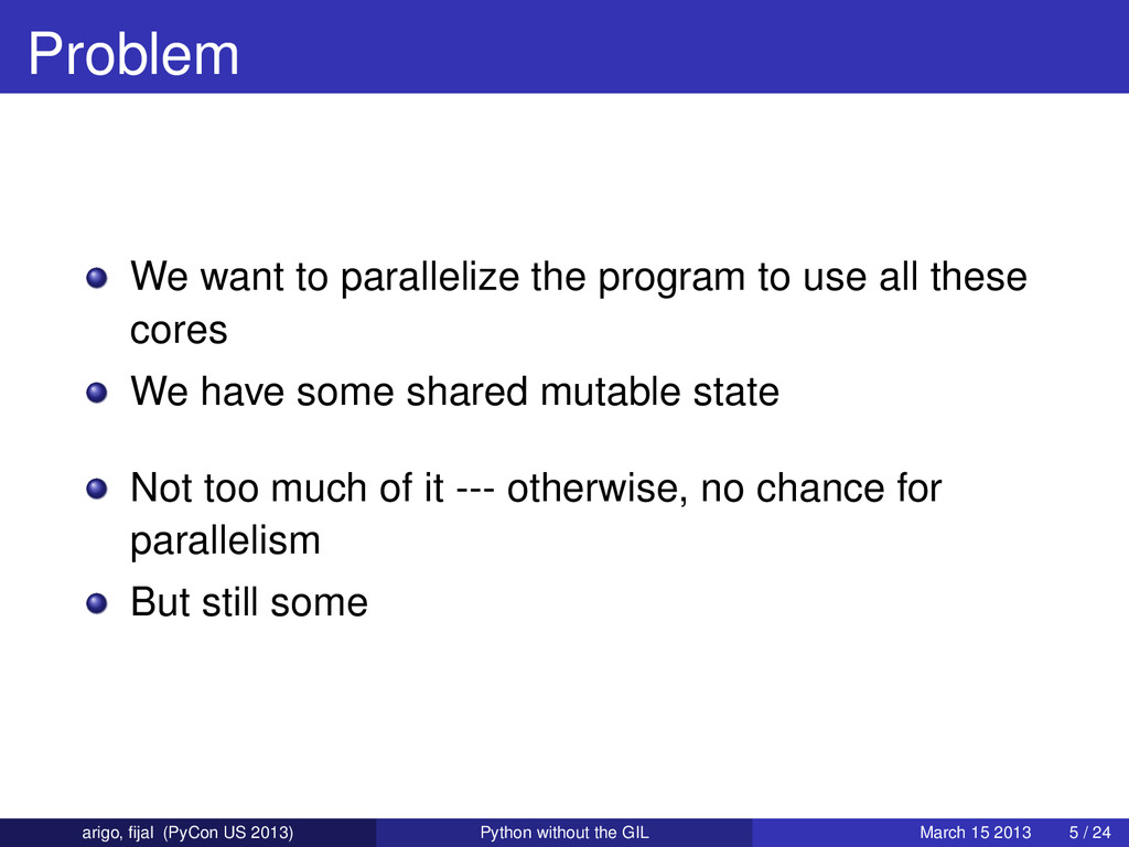Problem We want to parallelize the program to u...
