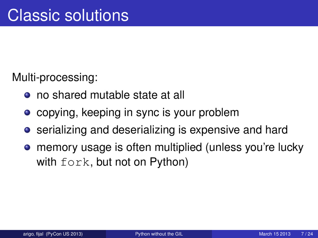 Classic solutions Multi-processing: no shared m...