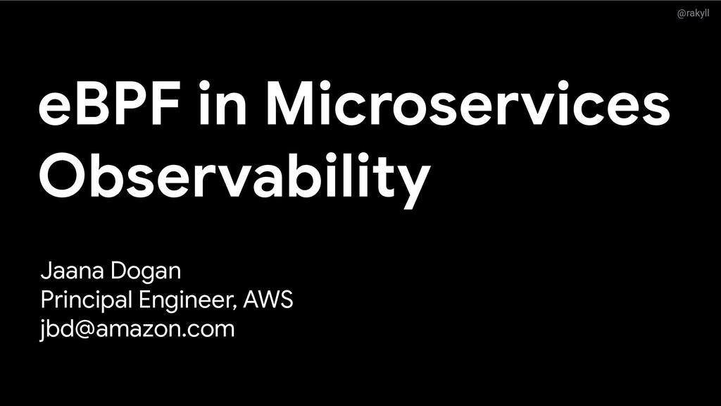 @rakyll eBPF in Microservices Observability Jaa...
